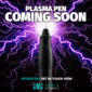 Plasma Pen Coming Soon